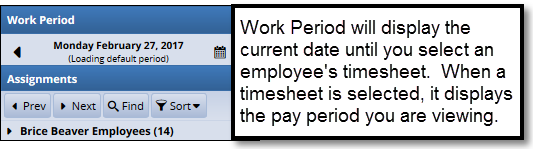 work period defaults to the current date or the current pay period for the timesheet you are viewing