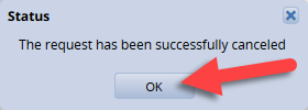 request successfully cancelled status box click ok to continue